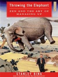 Throwing the Elephant, by Stanley Bing