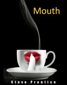 """Mouth"" by Steve Prentice"